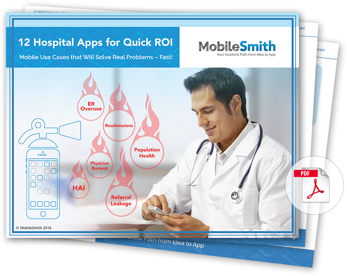 Mobile ROI in Hospitals: 12 Quick Apps to Solve Real Problems