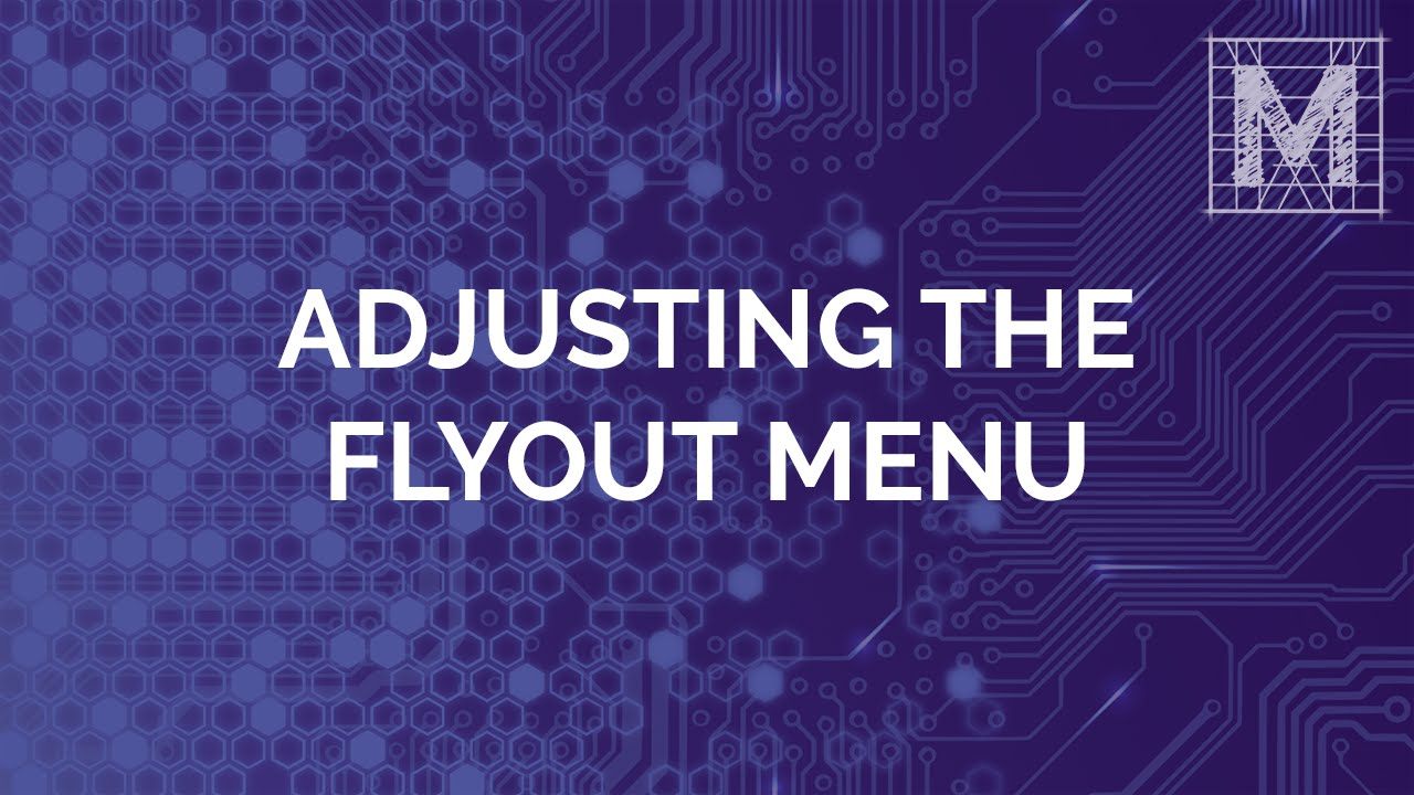 Adjusting the Flyout Menu