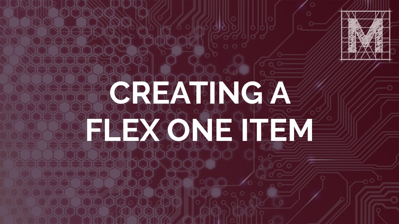 Creating a Flex One Item