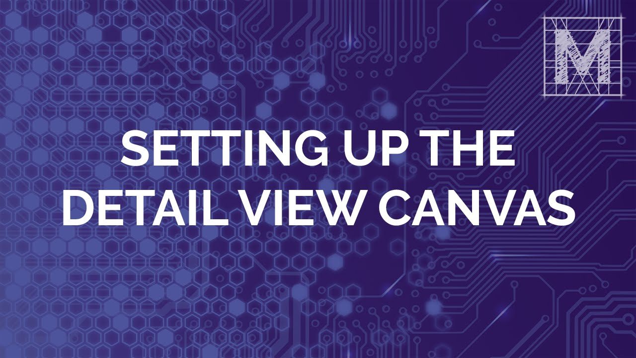Setting Up Your Detail View Canvas